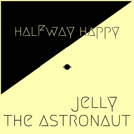 Jelly the Astronaut: Halfway Happy